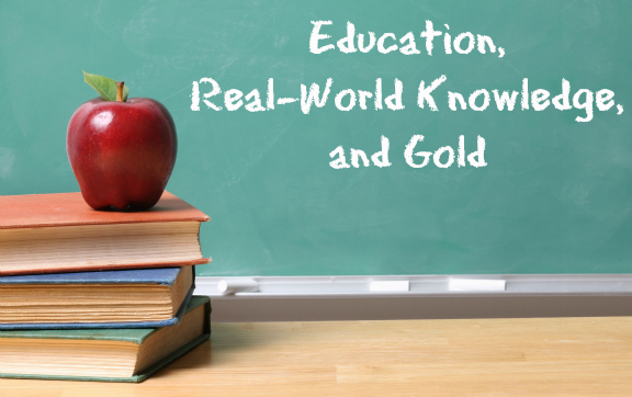 Education, Real-World Knowledge, and Gold